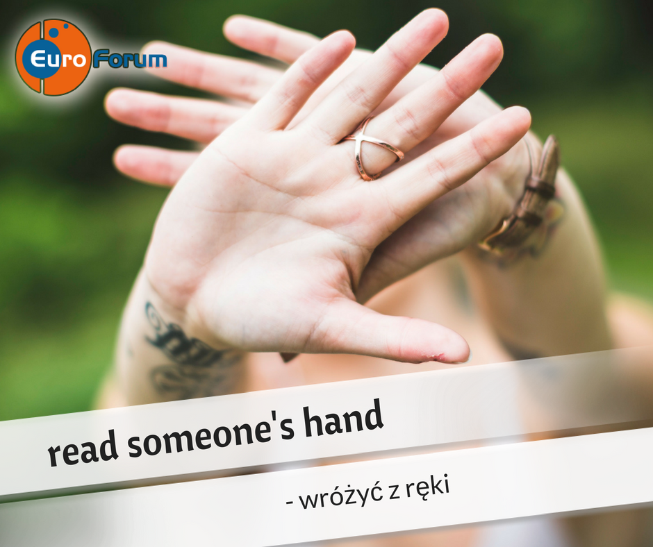 Read someone's hand - Euro-Forum Idiom