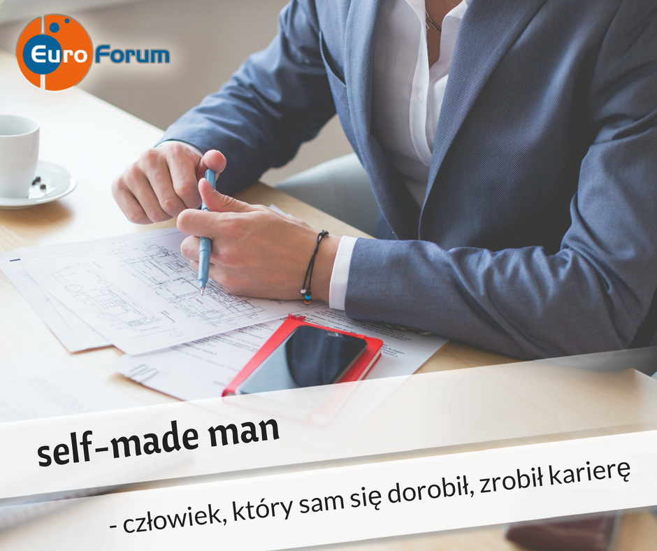 Self-made man - Euro-Forum Idiom