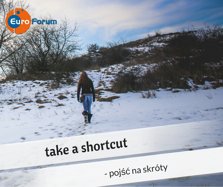 Take a shortcut - euroforumidiom